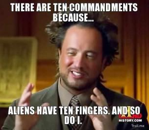 there-are-ten-commandments-because-aliens-have-ten-fingers-and-so-do-i-thumb